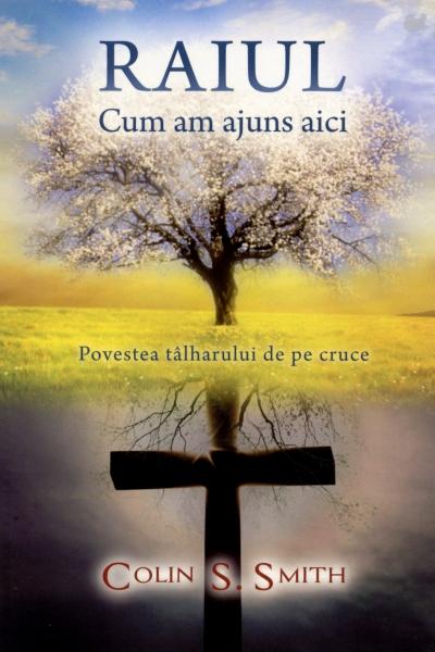 Raiul: Cum am ajuns aici - Povestea tâlharului de pe cruce