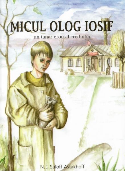 Micul olog Iosif: un tânăr erou al credinței