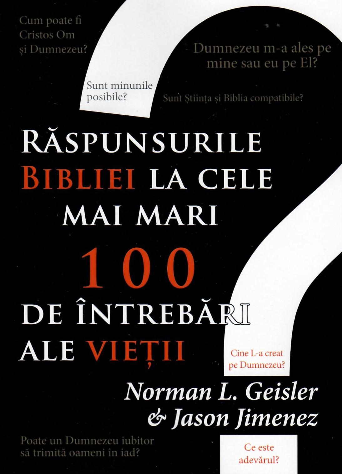 Raspunsurile Bibliei la cele mai mari 100 de intrebari ale vietii