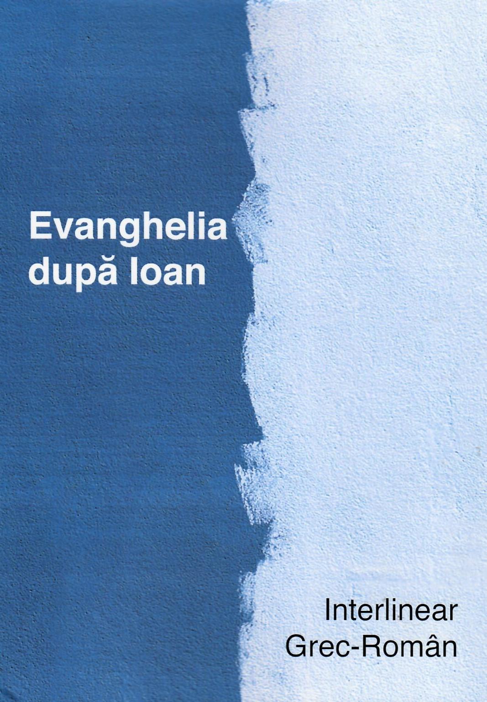 Evanghelia dupa Ioan Interlinear