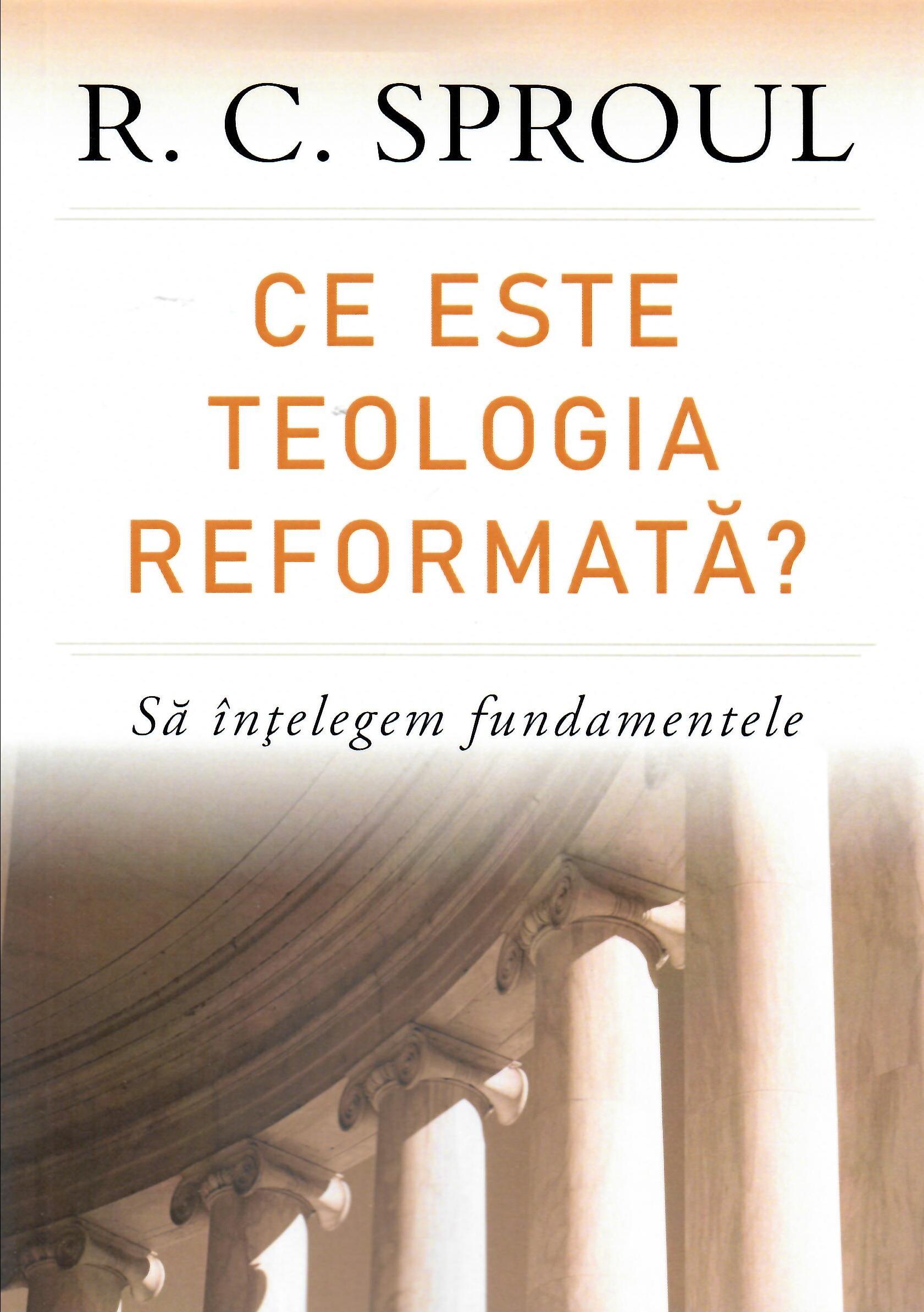 Ce este teologia reformată?